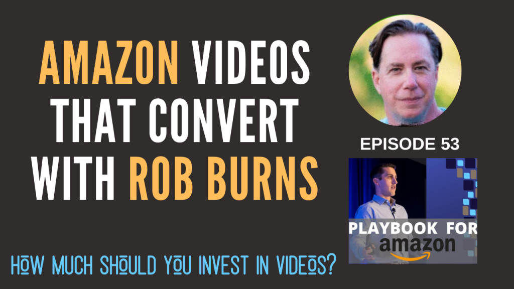 amazon-videos-that-convert-rob-burns
